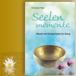 Seelen Momente - Klangschalenbuch