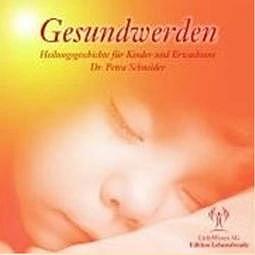 Gesundwerden CD - für Kinder & Erwachsene